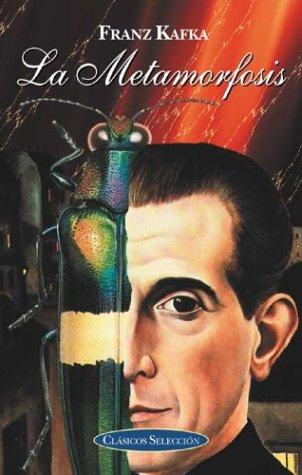 Metamorfosis, la (Clasicos seleccion/Classic Selections) por Franz Kafka