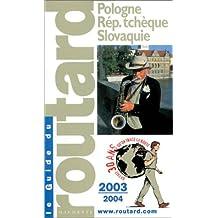 Guide du Routard : Pologne - République Tchèque - Slovaquie 2003/2004