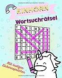 Einhorn Wortsuchrätsel: Mit lustigen Einhornsprüchen - Rätsel machen Spaß - Trainiere Dein Gehirn (Die lustige Wortsuche zum Zeitvertreib. Großdruck Buch für Kinder und Erwachsene, Band 1)
