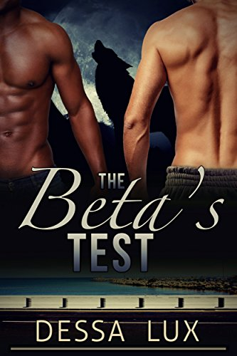 the-betas-test-m-m-m-m-m-m-m-werewolf-pack-alpha-beta-omega-romance-the-protection-of-the-pack-book-