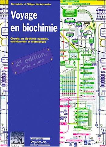 Voyage en biochimie : circuits en biochimie humaine, nutritionnelle et mtabolique
