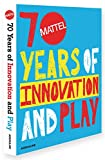 Mattel 70 Years: of Innovation and Play (Trade)