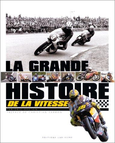 La Grande Histoire de la vitesse moto par Eric Breton
