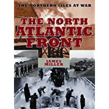 The North Atlantic Front: The Northen Isles at War