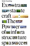 Extrastatecraft : The Power of Infrastructure Space