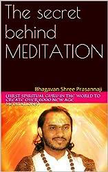 The secret behind MEDITATION (English Edition)