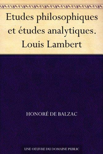 Etudes philosophiques et études analytiques. Louis Lambert (French Edition)