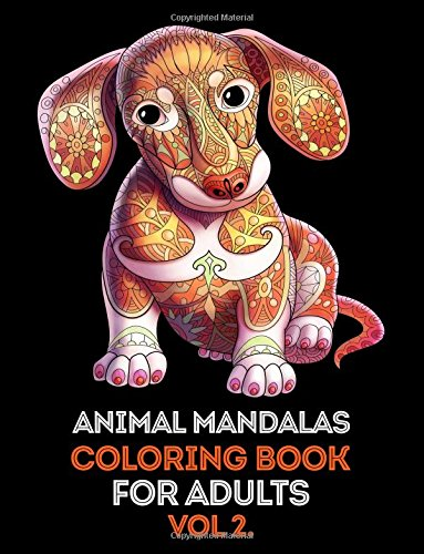 Animal Mandalas Adult Coloring Book vol 2.: Mind calming and stress relief Adult Coloring Book with extra pages (Mandala, Doodle Love, Doodle Dessert, Doodle Art designs)