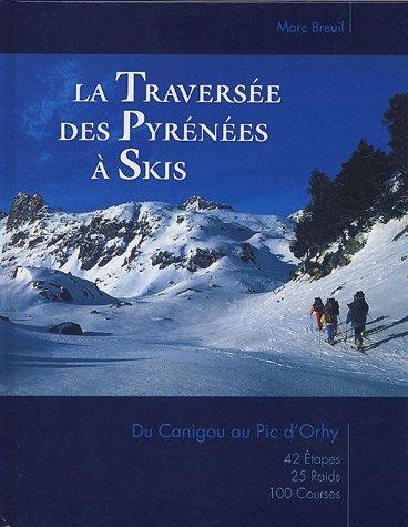 La traverse des Pyrnes  skis : Du Canigou au Pic d'Orhy