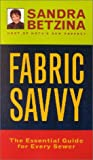 Fabric Savvy: The Essential Guide for Every Sewer..