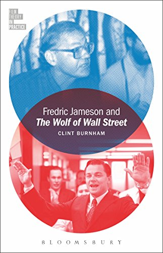 Fredric Jameson and The Wolf of Wall Street (Film Theory in Practice) (English Edition)