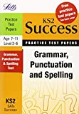 Grammar, Punctuation and Spelling: Practice Test Papers (Letts Key Stage 2 Success)