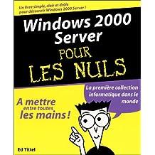 Windows 2000 Server pour les nuls