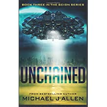 Unchained: A Science Fiction Space Opera Adventure: Volume 3 (Scion)
