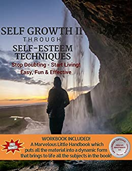 Self Growth - 2: Self Growth Through Self Esteem Techniques (Self Esteem for Busy People) (English Edition) di [Millicent, Ron]