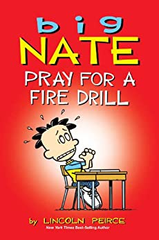 Big Nate: Pray for a Fire Drill by [Peirce, Lincoln]
