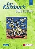 Das Kursbuch Religion - Ausgabe 2005 für höheres Lernniveau: Das Kursbuch Religion: Schülerband 1 (Klasse 5 / 6…