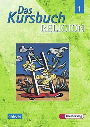 Das Kursbuch Religion - Ausgabe 2005 für höheres Lernniveau: Das Kursbuch Religion: Schülerband 1 (Klasse 5 / 6)