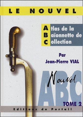 Nouvel Atlas de la Baïonnette de collection : Tome 2