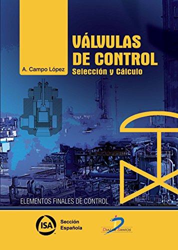 Válvulas de control: Selección y cálculo por Antonio Campo López