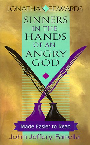 Sinners in the Hands of an Angry God: Made Easier to Read