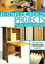 Furniture Making Projects for the Wood Craftsman: The Best from