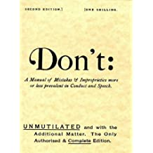 Don't: Manual of Mistakes and Improprieties More or Less Prevalent in Conduct and Speech (Mistakes & Improprieties)