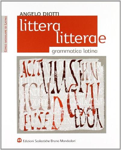 Littera, litterae. Grammatica latina. Per i Licei e gli Ist. Magistral: 1