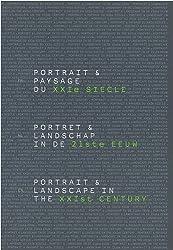 Portrait & paysage du XXIe siècle : Edition français-anglais-flamand