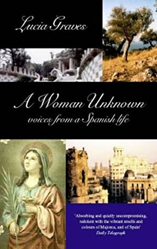 A Woman Unknown: Voices from a Spanish Life por Lucia Graves