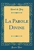 Telecharger Livres La Parole Divine Classic Reprint (PDF,EPUB,MOBI) gratuits en Francaise