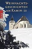 Weihnachtsgeschichten am Kamin 30: Gesammelt von Barbara Mürmann