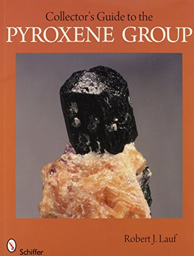 Collector's Guide to the Pyroxene Group (Schiffer Earth Science Monographs, Band 7)