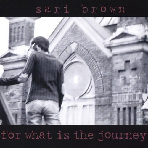For What Is the Journey by Sari