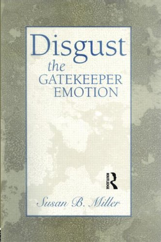 Disgust: The Gatekeeper Emotion