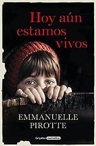 Hoy aún estamos vivos par Emmanuelle Pirotte