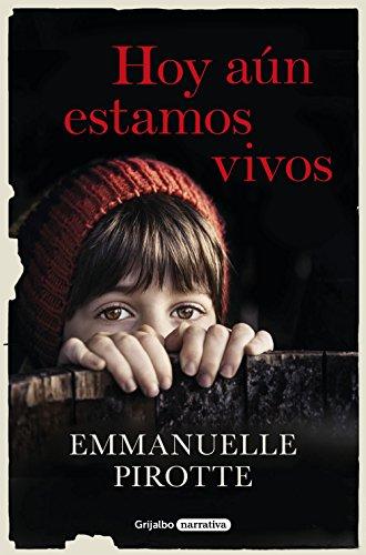 Hoy aún estamos vivos por Emmanuelle Pirotte