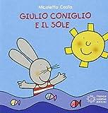 Scarica Libro Giulio Coniglio e il sole Ediz illustrata (PDF,EPUB,MOBI) Online Italiano Gratis