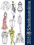 Schnittkonstruktion 2015: Sammelband Schnittkonstruktion Damenbekleidung