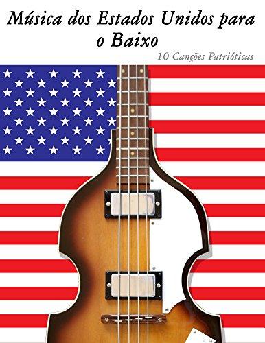 Música dos Estados Unidos para o Baixo: 10 Canções Patrióticas (Portuguese Edition)