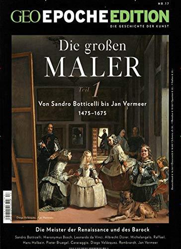 GEO Epoche Edition / GEO Epoche Edition 17/2018 - Die großen Maler 1475 – 1675 (Teil 1)