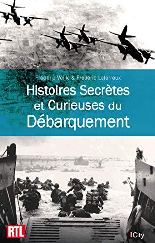 Histoires Secrètes du Débarquement par  Frédéric Leterreux