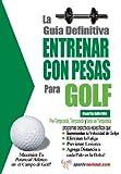 Image de La guía definitiva - Entrenar con pesas para golf