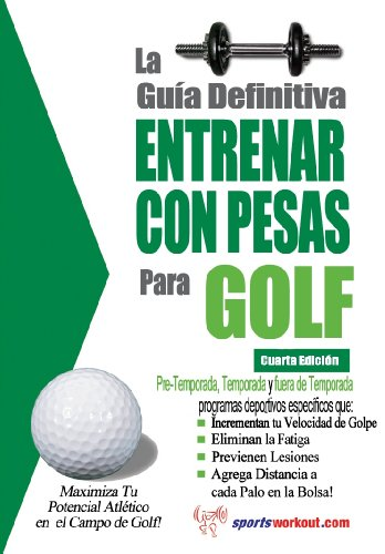 La guía definitiva - Entrenar con pesas para golf eBook ...