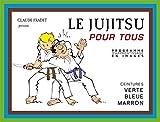 Jujitsu pour tous - Ceintures verte, bleue et marron (JUJITSU ET GRAP) - Format Kindle - 9782846176415 - 4,49 €