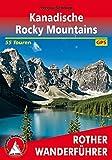 Kanadische Rocky Mountains: 55 Touren. Mit GPS-Tracks (Rother Wanderführer) -