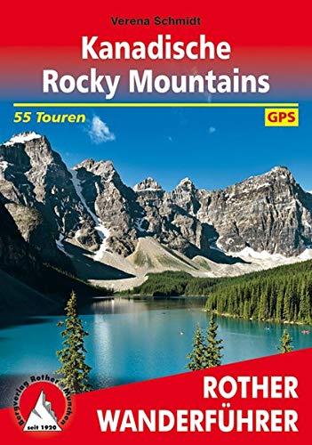 Kanadische Rocky Mountains: 55 Touren. Mit GPS-Tracks (Rother Wanderführer)