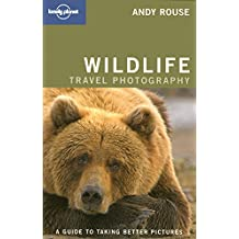 Wildlife Photography (Lonely Planet Wildlife Travel)
