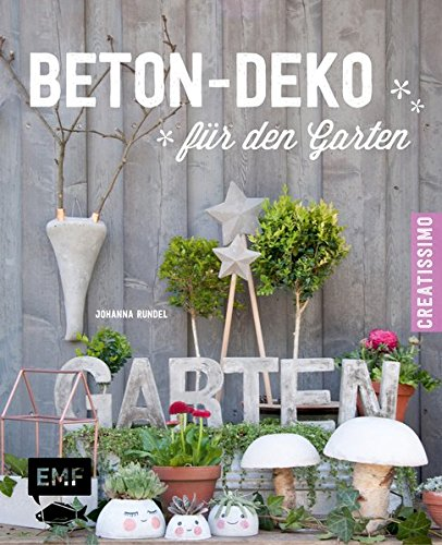 Beton-Deko für den Garten (Creatissimo) (Garten Und Haus)