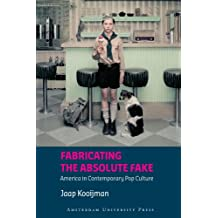 Fabricating the Absolute Fake: America in Contemporary Pop Culture